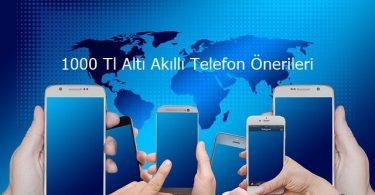 1000 tl altı akıllı telefon önerileri
