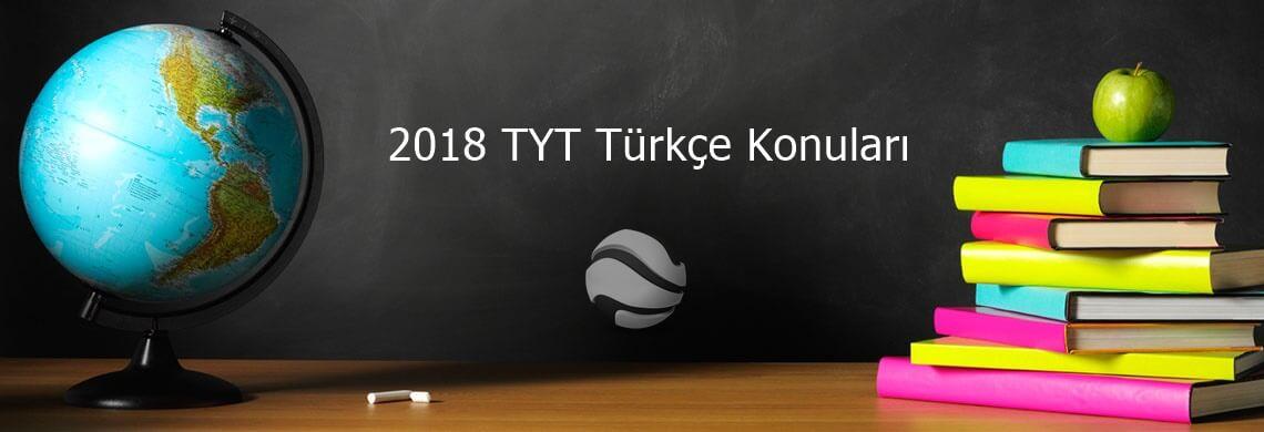 2018 tyt türkçe konu başlıkları