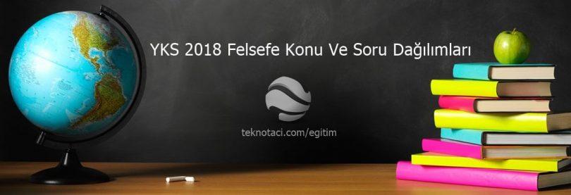 yks 2018 felsefe konu başlıkları