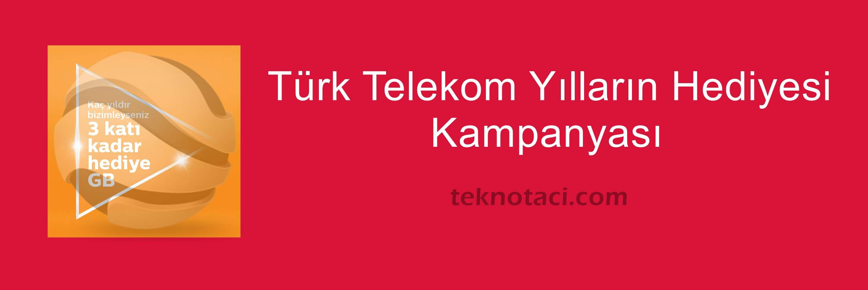 Photo of Türk Telekom Yılların Hediyesi Kampanyası