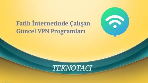 Photo of Fatih Okul İnternetinde Çalışan Vpnler 2018-2019