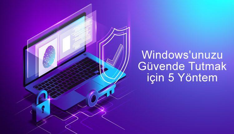 windows 10 korumanın yöntemleri yolları
