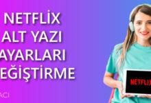 Netflix Alt Yazı Ayarları Değiştirme