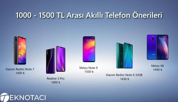 1000 - 1500 TL Arası Akıllı Telefon Önerileri