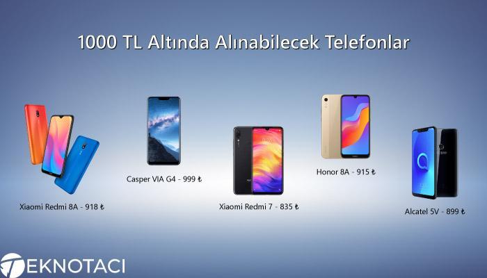 1000 TL Altında Alınabilecek Telefonlar