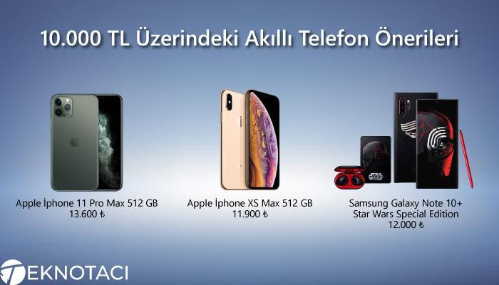 10.000 TL Üzerindeki Akıllı Telefon Önerileri