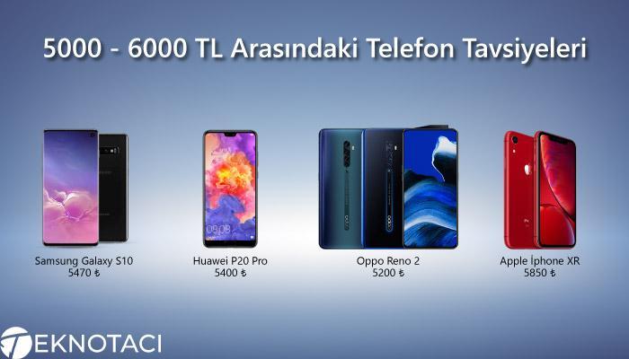 5000 - 6000 TL Arasındaki Telefon Tavsiyeleri