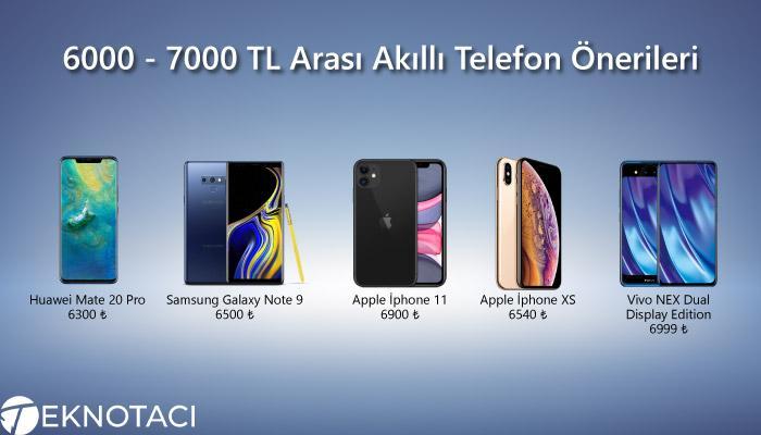 6000 - 7000 TL Arası Akıllı Telefon Önerileri
