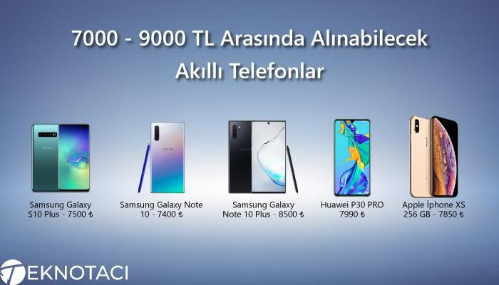 7000 - 9000 TL Arasında Alınabilecek Akıllı Telefonlar