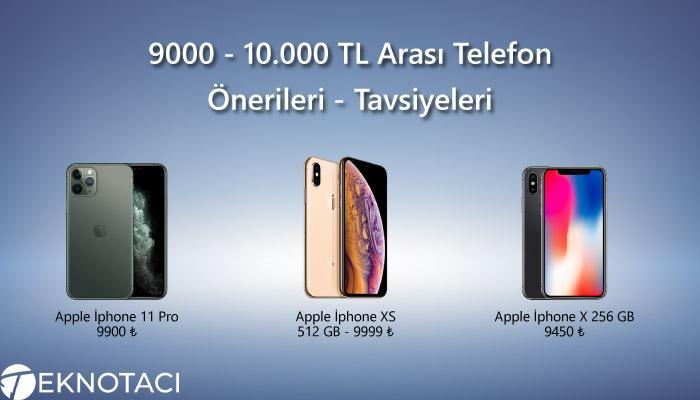 9000 - 10.000 TL Arası Telefon Önerileri - Tavsiyeleri
