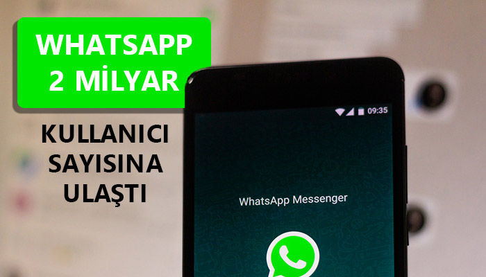 Whatsapp 2 Milyar Kullanıcı Sayısına Ulaştı