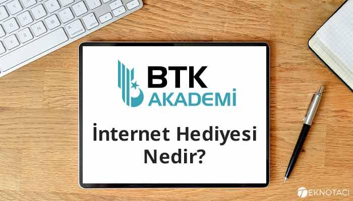 btk akademi internet hediyesi nedir