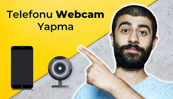 telefonu webcam yapma